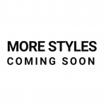 More styles coming soon